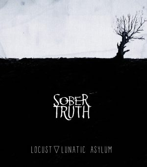 Locust Lunatic Asylum CD new Album sober truth
